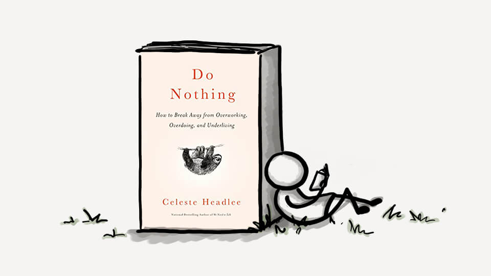 Great Read: Do Nothing by Celeste Headlee